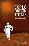 Alfred Bourdy - Exploration totale.