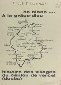Alfred Bouveresse - De Cicon à La Grâce-Dieu - Histoire des villages du canton de Vercel (Doubs).