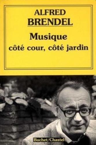 Alfred Brendel - Musique côté cour-côté jardin.