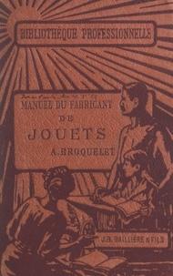 Alfred Broquelet et René Dhommée - Manuel du fabricant de jouets.