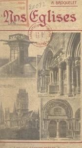 Alfred Broquelet et Denys Cochin - Nos églises.