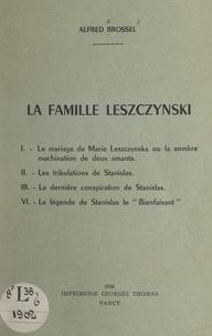 Alfred Brossel - La famille Leszczynski.
