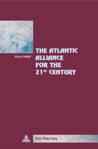Alfred Cahen - The Atlantic Alliance for the 21 st  Century - Preface by António Borges de Carvalho, Secretary General of the Atlantic Treaty Association.