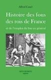 Alfred Canel - Histoire des fous des rois de France - Et de l'emploi du fou en général.