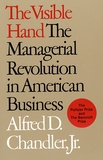 Alfred-D Jr Chandler - The Visible Hand - The Managerial Revolution in American Business.