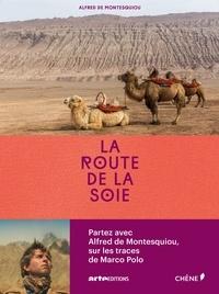Alfred de Montesquiou - La route de la soie.