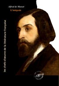 Alfred de Musset - Alfred de Musset l'intégrale : Œuvres complètes - avec illustrations et annexes.