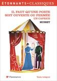 Alfred de Musset - Il faut qu'une porte soit ouverte ou fermée Un caprice.