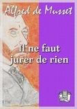 Alfred de Musset - Il ne faut jurer de rien.