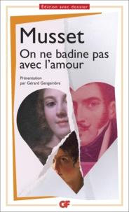 Alfred de Musset - La bibliothèque idéale des 50 ans GF Tome 28 : On ne badine pas avec l'amour.