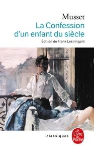Alfred de Musset - La confession d'un enfant du siècle.