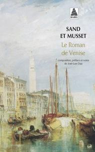 Alfred de Musset et George Sand - Le roman de Venise.