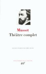 Alfred de Musset - Théâtre complet.