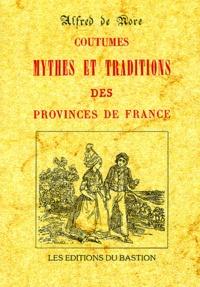 Alfred de Nore - Coutumes mythes et traditions des provinces de France.