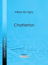 Alfred De Vigny et  Ligaran - Chatterton.