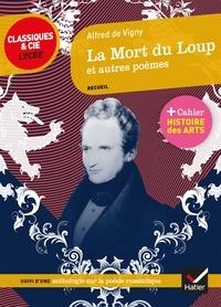 Alfred De Vigny - La Mort du Loup et autres poèmes - suivi d'une anthologie sur la poésie romantique.
