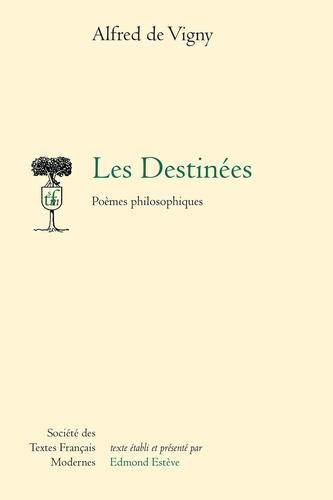 Alfred de Vigny - Les Destinées - Poèmes philosophiques.