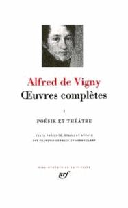 Alfred de Vigny - Oeuvres complètes - Tome 1, Poésie et théâtre.