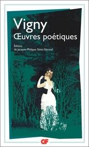 Alfred de Vigny - Oeuvres Poétiques - Poèmes antiques et modernes ; Les destinées ; Manuscrits d'autrefois et Fantaisies oubliées.