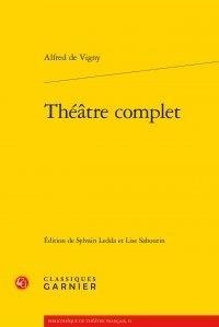 Alfred de Vigny - Théâtre complet.