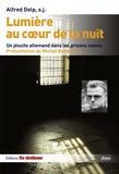 Alfred Delp - Lumière au coeur de la nuit - Un jésuite allemand dans les prisons nazies.