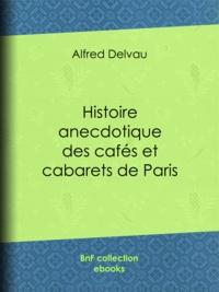 Alfred Delvau et Félicien Rops - Histoire anecdotique des cafés et cabarets de Paris.