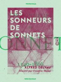 Alfred Delvau et Frédéric Massé - Les Sonneurs de sonnets - 1540-1866.