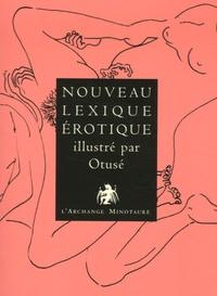 Alfred Delvau - Nouveau lexique érotique illustré par Otusé.