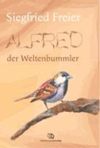 Alfred der Weltenbummler.