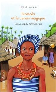 Alfred Diban Ki - Domolo et le canari magique - Contes san du Burkina Faso.