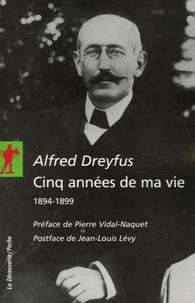 Alfred Dreyfus - Cinq années de ma vie - 1894-1899.