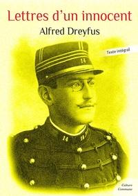 Alfred Dreyfus - Lettres d'un innocent - Suivies de l'Acte de l'accusation et du J'accuse… ! d'Émile Zola.