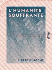 Alfred Duroché - L'Humanité souffrante - Préludes.