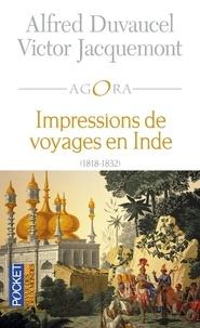 Alfred Duvaucel et Victor Jacquemont - Impressions de voyages en Inde (1818-1832).