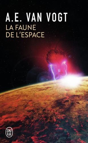 Alfred E. Van Vogt - La faune de l'espace.