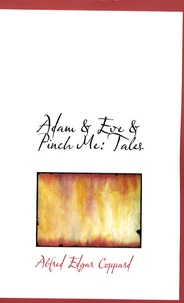 Alfred Edgar Coppard - Adam & Eve & Pinch Me: Tales.