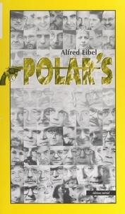 Alfred Eibel et Louis Monier - Almanach du polar - Avec 42 photographies.