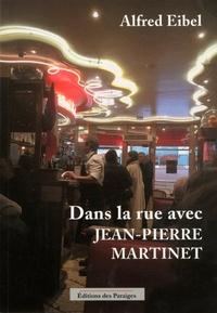 Alfred Eibel - Dans la rue avec Jean-Pierre Martinet.