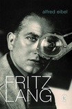 Alfred Eibel - Fritz Lang - Ou Le dernier bond du tigre.