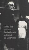 Alfred Eibel - Les boulevards extérieurs de Marc Villard.