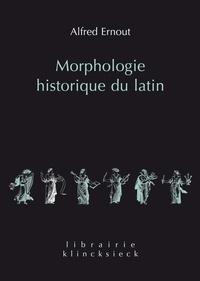 Alfred Ernout - Morphologie historique du latin.