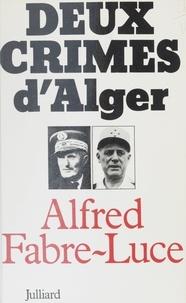 Alfred Fabre-Luce - Deux crimes d'Alger.