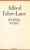 Alfred Fabre-Luce - Journal secret.