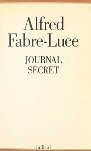 Alfred Fabre-Luce - Journal secret.