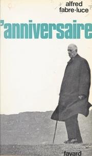 Alfred Fabre-Luce - L'anniversaire.