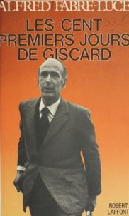 Alfred Fabre-Luce - Les cent premiers jours de Giscard.