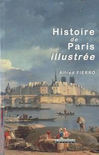 Alfred Fierro - Histoire de Paris illustrée.