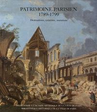Alfred Fierro - Patrimoine parisien 1789-1799 - Destructions, créations, mutations.