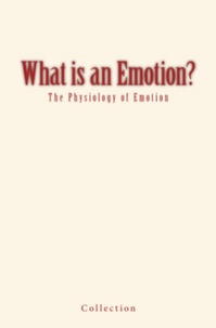 Alfred Fouillé et George F. Blandford - What is an Emotion? - The Physiology of Emotion.
