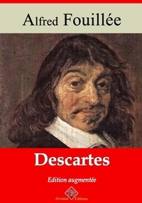 Alfred Fouillée - Descartes – suivi d'annexes - Nouvelle édition 2019.